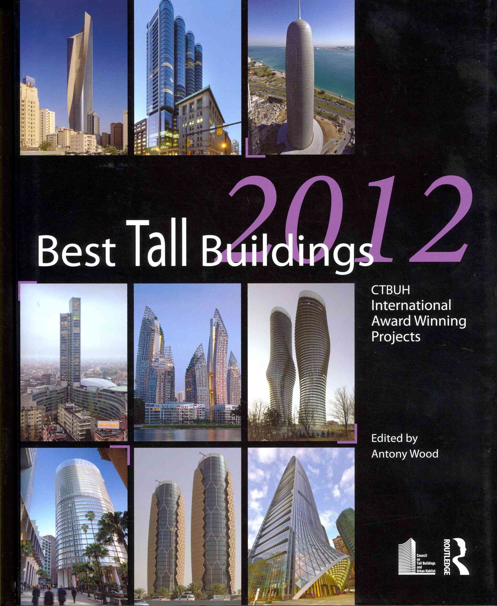 Best Tall Buildings 2012: CTBUH International Award Winning Projects (Hardcover)