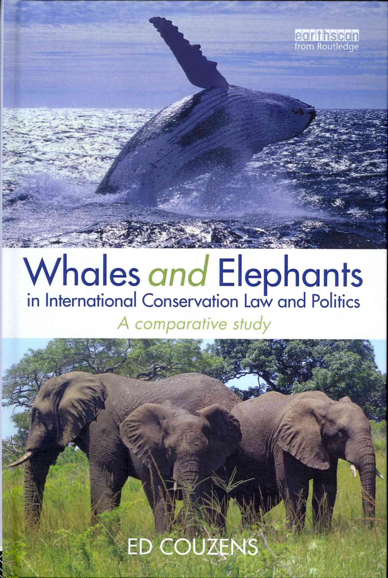 Whales and Elephants in International Conservation Law and Politics: A Comparative Study (Hardcover)