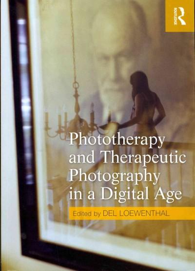 Phototherapy and Therapeutic Photography in a Digital Age (Paperback)