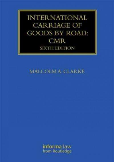 International Carriage of Goods by Road: CMR (Hardcover)