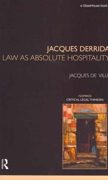 Jacques Derrida: Law as Absolute Hospitality (Paperback)