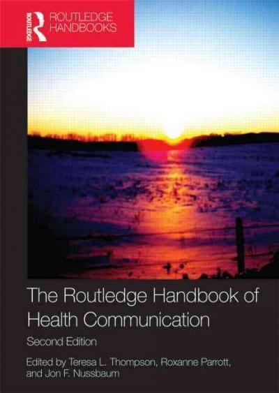 The Routledge Handbook of Health Communication (Paperback) - Thumbnail 0