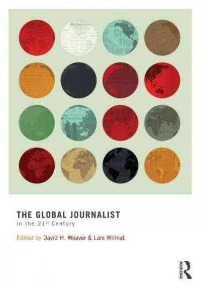 The Global Journalist in the 21st Century (Paperback)