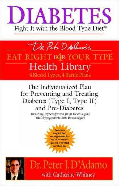 Diabetes: Diabetes Fight It With The Blood Type Diet (Paperback)