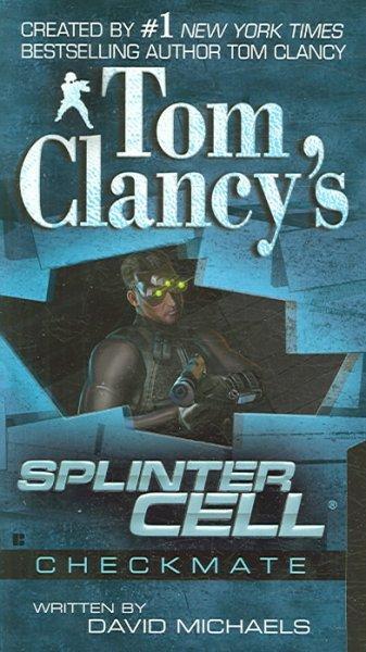 Tom Clancy's Splinter Cell: Checkmate (Paperback)