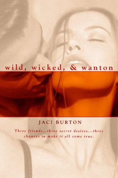 Wild, Wicked, and Wanton (Paperback)
