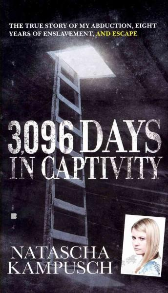 3,096 Days in Captivity: The True Story of My Abduction, Eight Years of Enslavement, and Escape (Paperback)
