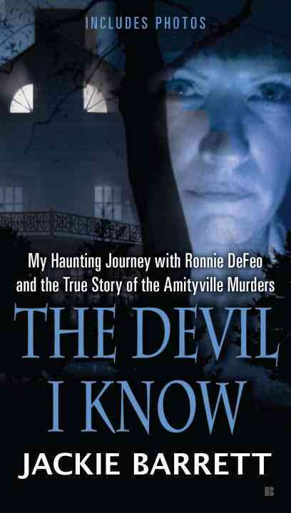 The Devil I Know: My Haunting Journey With Ronnie Defeo and the True Story of the Amityville Murders (Paperback)