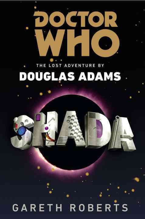 Doctor Who: Shada: The Lost Adventure by Douglas Adams (Hardcover)