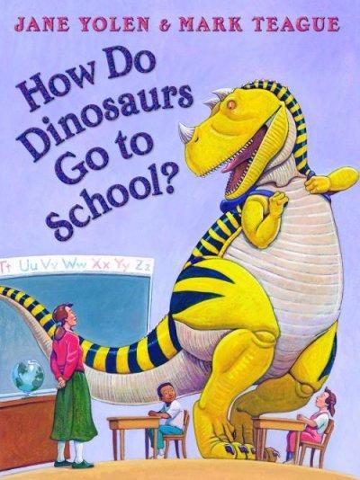 How Do Dinosaurs Go to School? (Hardcover)