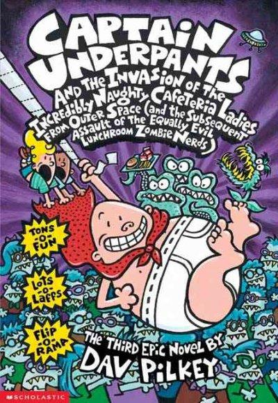 Captain Underpants and the Invasion of the Incredibly Naughty Cafeteria Ladies from Outer Space: (And the Subsequ... (Paperback)