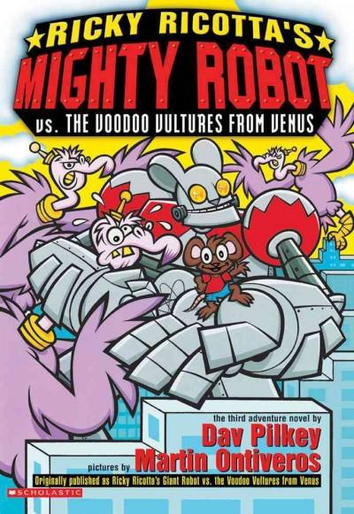 Ricky Ricotta's Mighty Robot Vs. the Voodoo Vultures from Venus (Paperback)