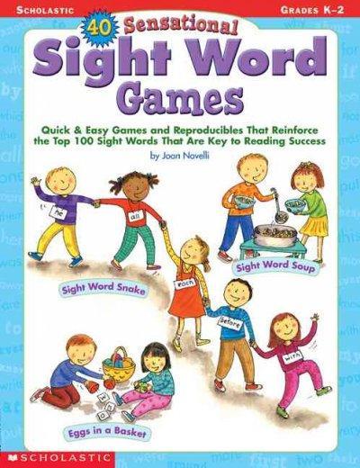 40 Sensational Sight Word Games Grades Pre K-2: Grades K-2 (Paperback)