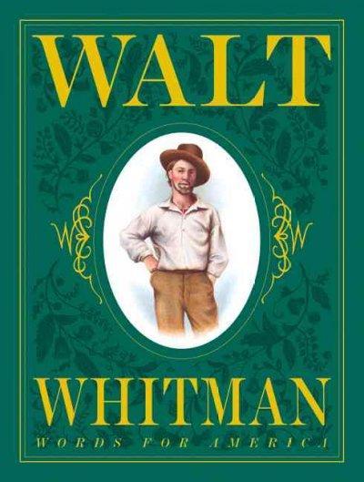 Walt Whitman : Words for America: Words for America (Hardcover)