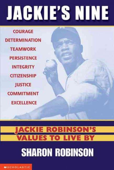 Jackie's Nine: Jackie Robinson's Values to Live by : Courage, Determination, Teamwork, Persistece, Integrity, Cit... (Paperback)