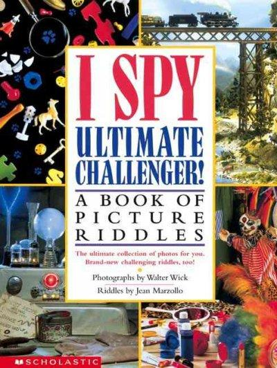 I Spy Ultimate Challenger: A Book of Picture Riddles (Hardcover)