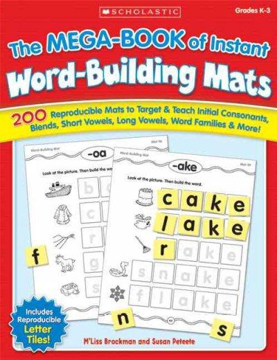 The Mega-Book of Instant Word-Building Mats: 200 Reproducible Mats to Target & Teach Initial Consonants, Blends, ... (Paperback)