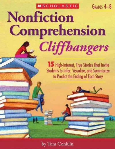 Nonfiction Comprehension Cliffhangers: Grades 4-8 (Paperback)