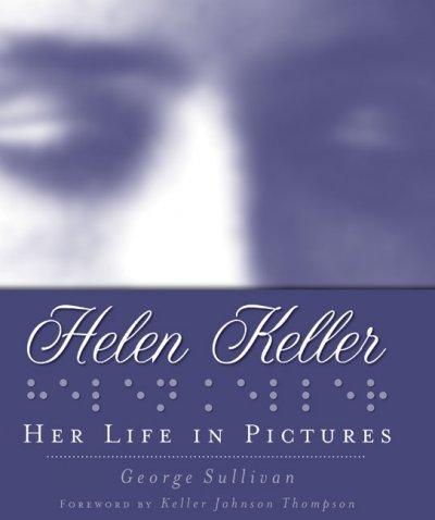 Helen Keller : Her Life in Pictures: Her Life in Pictures (Hardcover)