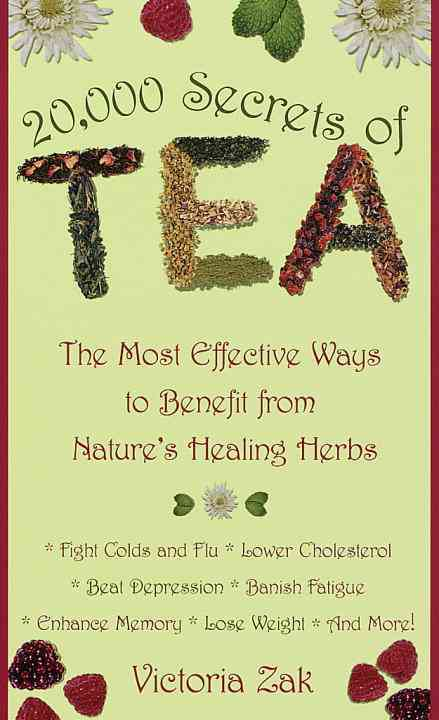 20,000 Secrets of Tea: The Most Effective Ways to Benefit from Nature's Healing Herbs (Paperback)