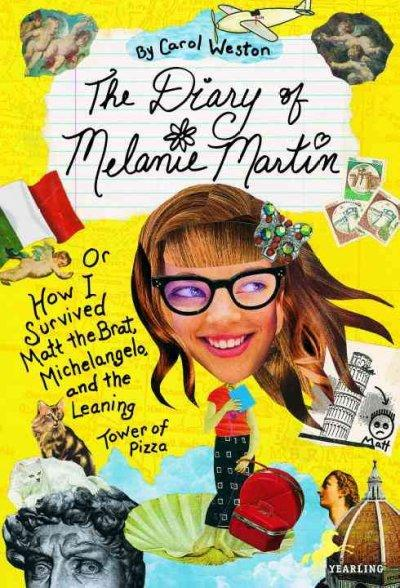 The Diary of Melanie Martin: Or How I Survived Matt the Brat, Michelangelo, and the Leaning Tower of Pizza (Paperback)