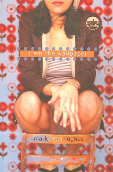 I Am the Wallpaper (Paperback)