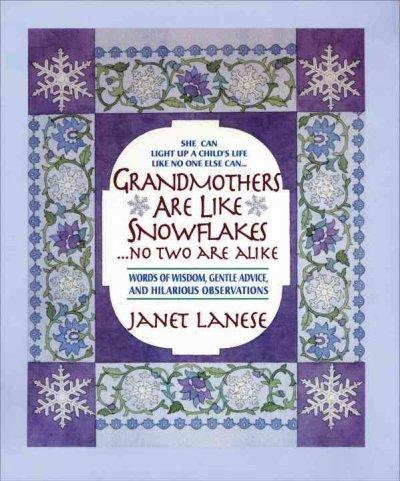 Grandmothers Are Like Snowflakes...No Two Are Alike (Hardcover)