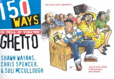 150 Ways to Tell If You're Ghetto (Paperback)