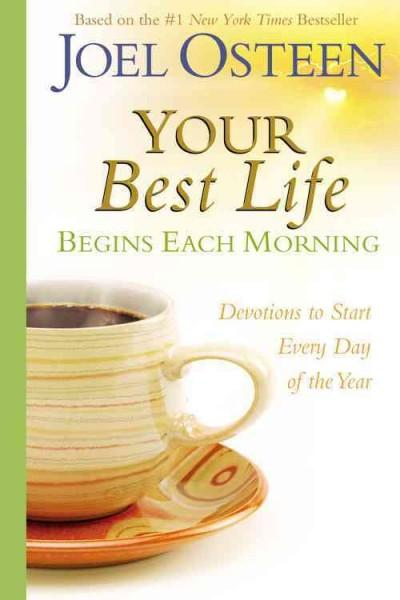 Your Best Life: Begins Each Morning: Devotions to Start Every New Day of the Year (Hardcover)