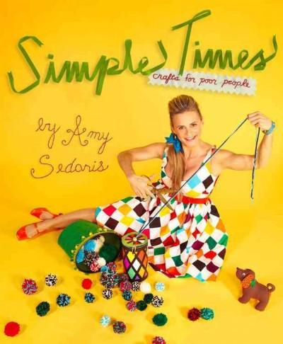 Simple Times: Crafts for Poor People (Hardcover)