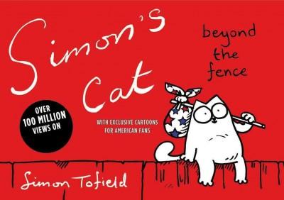 Simon's Cat: Beyond the Fence (Paperback)