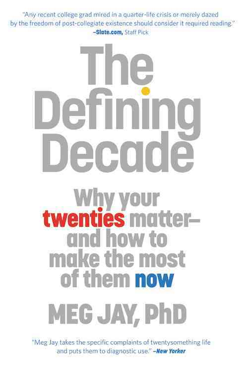 The Defining Decade: Why Your Twenties Matter and How to Make the Most of Them Now (Paperback)