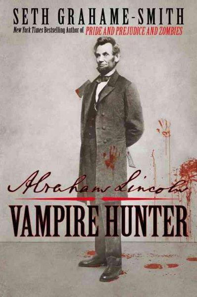 Abraham Lincoln: Vampire Hunter (Hardcover)