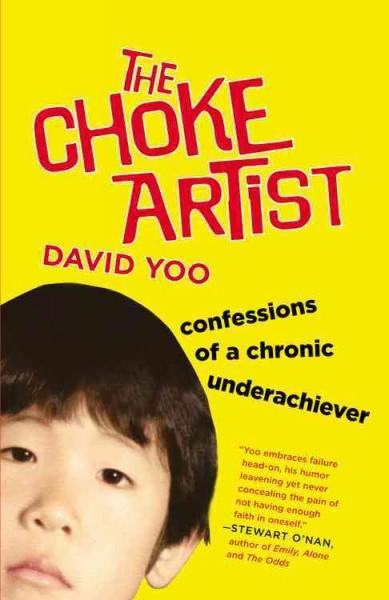 The Choke Artist: Confessions of a Chronic Underachiever (Paperback)