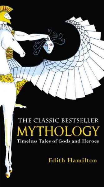 Mythology: Timeless Tales of Gods and Heroes (Paperback)