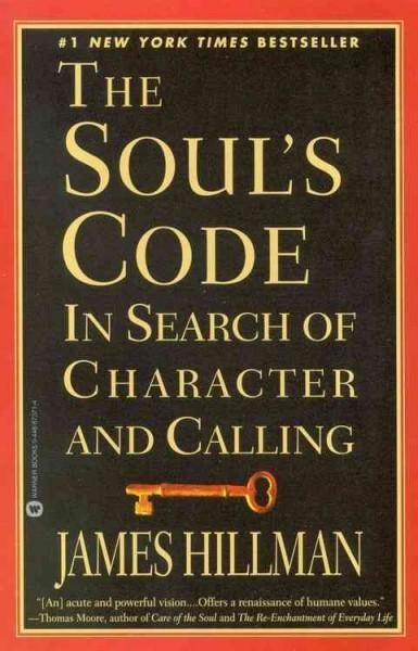 The Soul's Code: In Search of Character and Calling (Paperback)