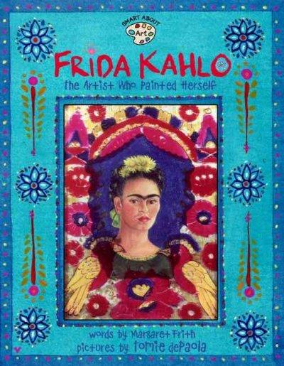 Frida Kahlo: The Artist Who Painted Herself (Paperback)