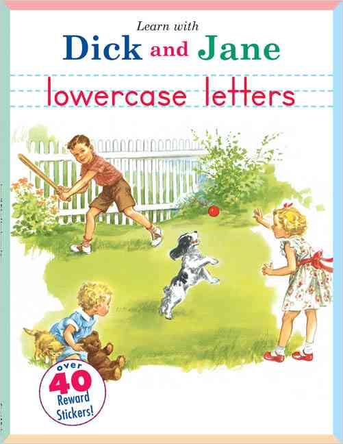 Learn With Dick And Jane: Lowercase Letters, Learn lowercase letters with Dick and Jane! (Paperback)