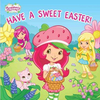 Have a Sweet Easter! (Board book)
