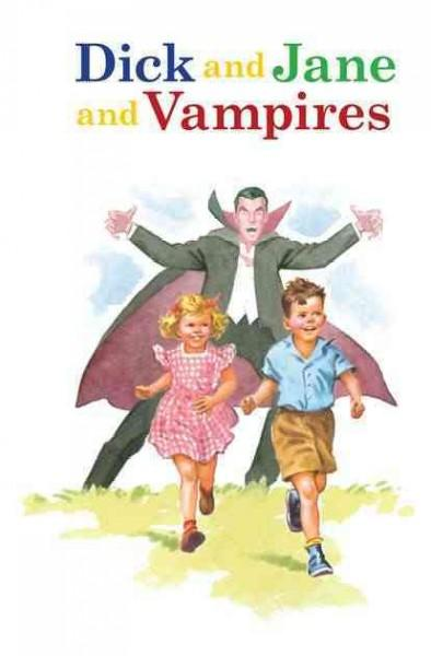 Dick and Jane and Vampires (Hardcover)