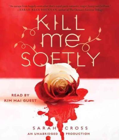 Kill Me Softly (CD-Audio)