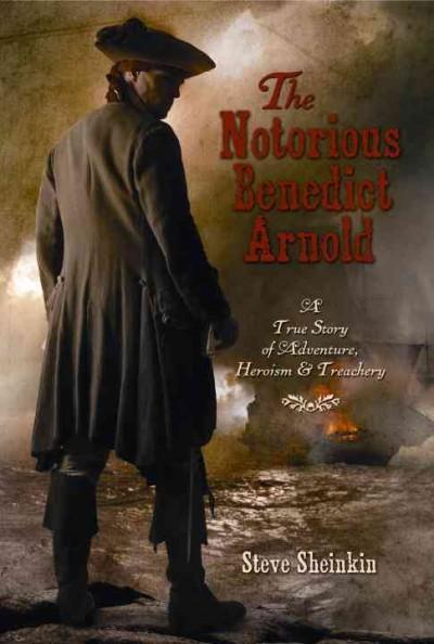 The Notorious Benedict Arnold: A True Story of Adventure, Heroism & Treachery (CD-Audio)