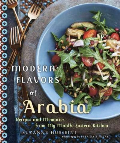 Modern Flavors of Arabia: Recipes and Memories from My Middle Eastern Kitchen (Paperback)