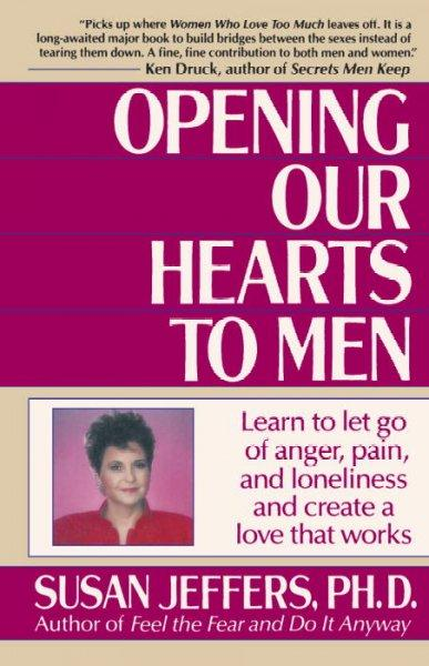 Opening Our Hearts to Men (Paperback)