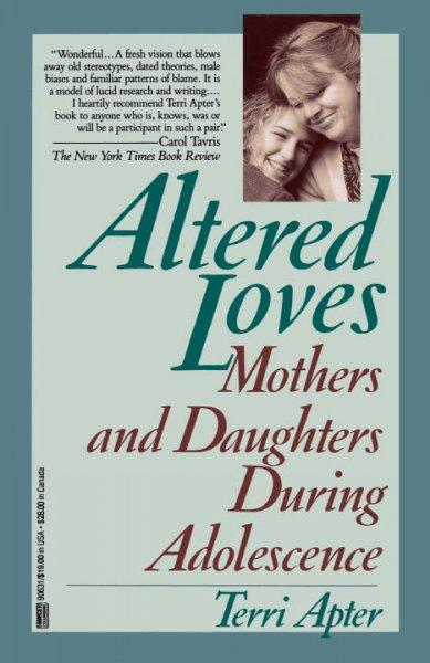 Altered Loves: Mothers and Daughters During Adolescence (Paperback)