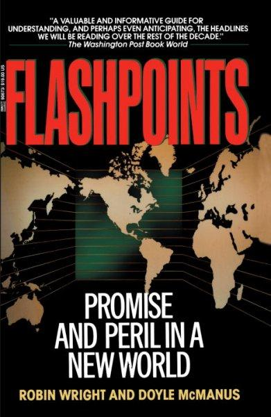 Flashpoints: Promise and Peril in a New World (Paperback)