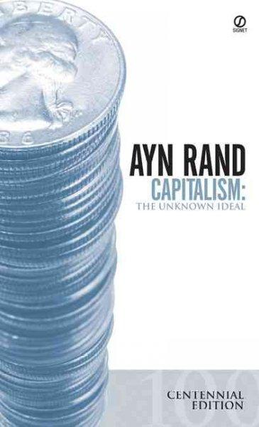 Capitalism: The Unknown Ideal (Paperback)