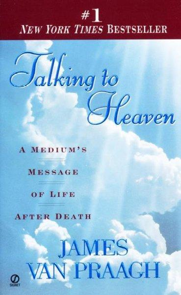 Talking to Heaven: A Medium's Message of Life After Death (Paperback)