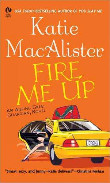 Fire Me Up: An Aisling Grey, Guardian, Novel (Paperback)