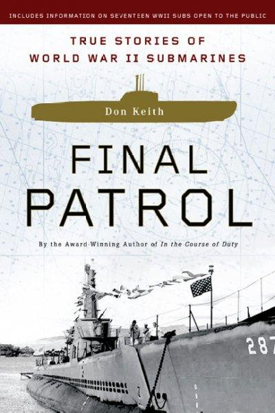 Final Patrol: True Stories of World War II Submarines (Paperback) - Thumbnail 0